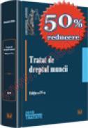 Tratat de dreptul muncii - Editia a IV-a, 2010 - Alexandru Ticlea