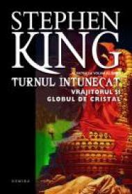 Turnul intunecat: Vrajitorul si globul de cristal - Stephen King