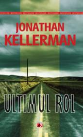 ULTIMUL ROL - KELLERMAN, Jonathan