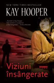 VIZIUNI INSANGERATE - Kay Hooper