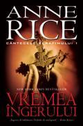 VREMEA INGERULUI. CANTECELE SERAFIMULUI 1 - Anne Rice