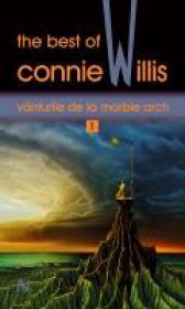 Vanturile de la Marble Arch. The best of Connie Willis - Connie Willis