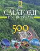 Vol. 3- Calatorii pentru o viata 500 de locuri unice -
