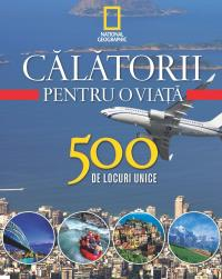 Vol. 4- Calatorii pentru o viata 500 de locuri unice -