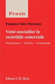 Votul asociatilor in societatile comerciale   Reglementare. Doctrina. Jurisprudenta - Starc-Meclejan Flaminia