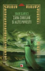 ZANA-ZORILOR SI ALTE POVESTI - SLAVICI, Ioan