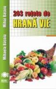 203 retete de hrana vie - Mihaela Basoiu si Mihai Basoiu