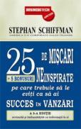 25 de miscari neinspirate + 5 bonusuri pe care trebuie sa le eviti ca sa ai succes in vanzari - Stephan Schiffman
