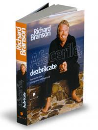 Afacerile, dezbracate. Aventurile unui antreprenor international - Richard Branson