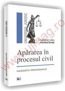 Apararea in procesul civil - garantii procesuale - Gheorghe Florea
