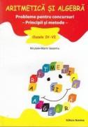 Aritmetica si algebra. Probleme pentru concursuri -Principii si metode- clasele IV-VI - Niculaie-Marin Gosoniu