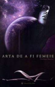 Arta de a fi femeie - Svetlana Sauciuc