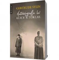 Autobiografia lui Alice B. Toklas - Gertrude Stein