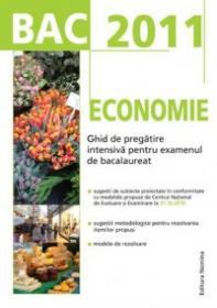 BAC 2011 Economie: Ghid de pregatire intensiva pentru examenul de bacalaureat - Floriana Pana, Gabriel Hacman (coord.)