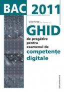 BAC 2011 Ghid de pregatire intensiva pentru examenul de Competente Digitale - Emil Onea (coord.)