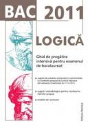 BAC 2011 Logica: Ghid de pregatire intensiva pentru examenul de bacalaureat - Gabriel Hacman (coord.)