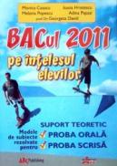BAC 2011 pe intelesul elevilor - Monica Cazacu, Ioana Hristescu. Melania Popescu, Adina Papazi, Georgeta David
