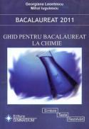 Bacalaureat 2011: Ghid pentru bacalaureat la Chimie. Sinteze, teste, rezolvari - Georgiana Leontescu, Mihai Iugulescu