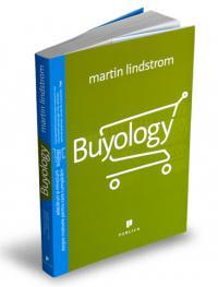 Buyology. Adevaruri si minciuni despre motivele pentru care cumparam - Martin Lindstrom