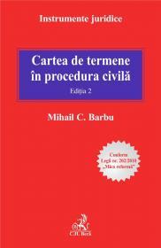 Cartea de termene in procedura civila. Editia 2 - Barbu C. Mihail