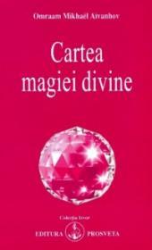 Cartea magiei divine - Omraam Mikhael Aivanhov