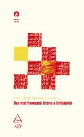 Cea mai frumoasa istorie a limbajului - Pascal Picq, Laurent Sagart, Ghislaine Dehaene, Cecile Lestienne