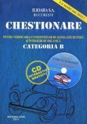 Chestionare pentru verificarea cunostintelor de legislatie rutiera si intrebari de mecanica categoria B 2011 - Ilioara S.a. Bucuresti