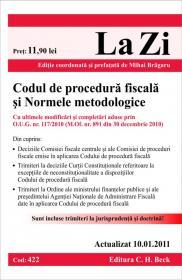 Codul de procedura fiscala si Normele metodologice (actualizat la 10.01.2011). Cod 422 - Editie coordonata si prefatata de Mihai Bragaru