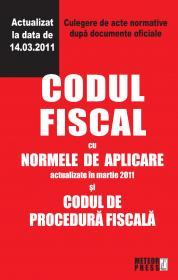 Codul fiscal cu Normele de aplicare si Codul de procedura fiscala - Culegere de acte normative