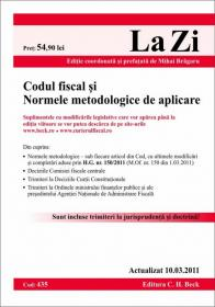Codul fiscal si Normele metodologice (actualizat la 10.03.2011). Cod 435 - Editie coordonata si prefatata de Bragaru Mihai