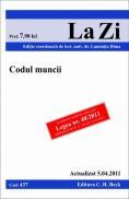 Codul muncii (actualizat la 5.04.2011). Cod 437   Editia 10 - Editie coordonata de lect. univ. dr. Dima Luminita