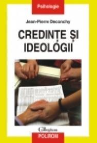 Credinte si ideologii - Jean-Pierre Deconchy