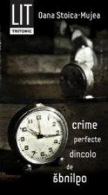 Crime perfecte dincolo de oglinda - Oana Stoica Mujea