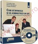 Cum sa infiintezi si sa administrezi un S.R.L. Solutii juridice, contabile si fiscale pentru primii pasi in afaceri - Cerasela Carp, Florian Dascalescu, Dragos Panainte
