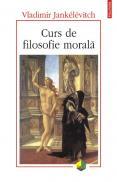 Curs de filosofie morala - Vladimir Jankelevitch