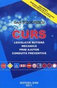 Curs de legislatie rutiera, mecanica, prim ajutor, conduita preventiva 2011 - Dan Teodorescu