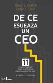 De ce esueaza un CEO - David L. Dotlich, Peter C. Cairo