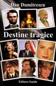 Destine tragice - Dan Dumitrescu