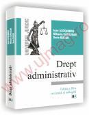 Drept administrativ - Editia a III-a, revizuita si adaugita - Alexandru Ioan, Mihaela Carausan, Sorin Bucur