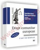Drept comunitar european - Editia a IV-a - Roxana Mariana Popescu, Mihaela Augustina Dumitrascu