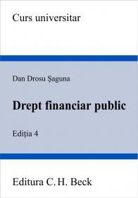 Drept financiar public. Editia 4 - Saguna Dan Drosu