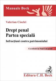 Drept penal. Partea speciala. Infractiuni contra patrimoniului - Cioclei Valerian