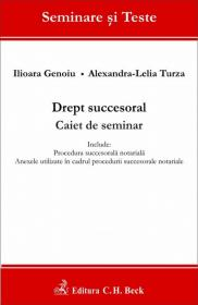 Drept succesoral. Caiet de seminar - Genoiu Ilioara , Turza Alexandra-Lelia
