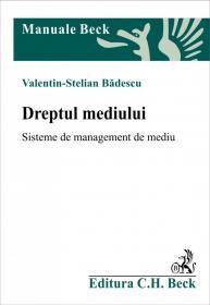 Dreptul mediului. Sisteme de management de mediu - Badescu Valentin-Stelian