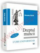 Dreptul muncii - Curs universitar. Editia a III-a - Alexandru Ticlea