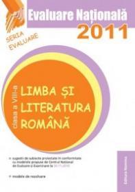 Evaluare Nationala 2011 - Limba si literatura romana - Maria Emilia Goian (coord.)