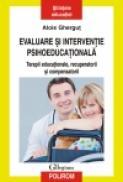 Evaluare si interventie psihoeducationala. Terapii educationale, recuperatorii si compensatorii - Alois Ghergut