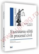 Executarea silita in procesul civil. Editia a III-a revazuta si adaugita - Evelina Oprina
