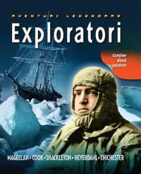 Exploratori. Aventuri legendare - Robyn Mundy, Nigel Rigby