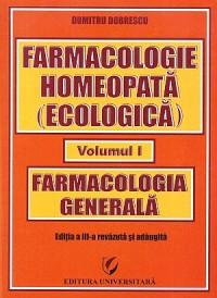 Farmacologie homeopata (ecologica) - Volumul I - Farmacologie generala - Dumitru Dobrescu